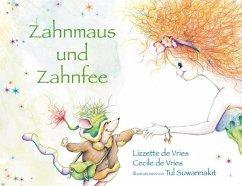 Zahnmaus und Zahnfee - Vries, Lizzette de; Vries, Cecile de