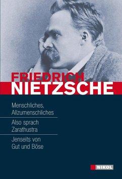 Friedrich Nietzsche: Hauptwerke - Nietzsche, Friedrich