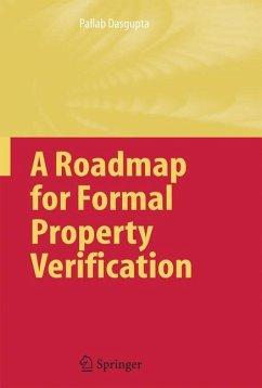 A Roadmap for Formal Property Verification - Dasgupta, Pallab
