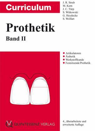 Curriculum Prothetik 2 - Strub, J. R.; Kern, M.; Türp, J. C.; Witkowski, S.; Heydecke, G.; Wolfart, S.