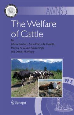 The Welfare of Cattle - Rushen, Jeffrey; Passillé, Anne Marie de; Keyserlingk, Marina A. G. von; Weary, Daniel M.