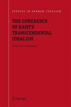 The Coherence of Kant's Transcendental Idealism - Senderowicz, Yaron M.