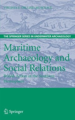 Maritime Archaeology and Social Relations - Dellino-Musgrave, Virginia