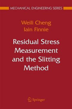 Residual Stress Measurement and the Slitting Method - Cheng, Weili;Finnie, Iain
