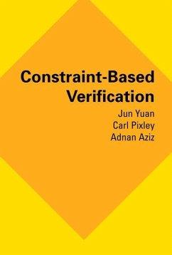 Constraint-Based Verification - Yuan, Jun;Pixley, Carl;Aziz, Adnan
