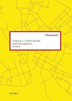 HSK-Übungsbuch - Stufe 3 - Li Yinghua; Buchta, Katrin