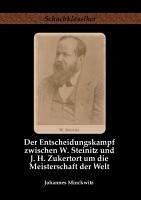 Der Entscheidungskampf zwischen W. Steinitz und J. H. Zukertort um die Meisterschaft der Welt - Minckwitz, Johannes