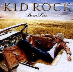 Born Free - Kid Rock