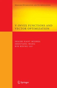 V-Invex Functions and Vector Optimization - Mishra, Shashi K.;Wang, Shou-Yang;Lai, Kin Keung