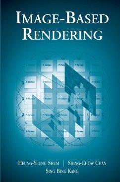Image-Based Rendering - Shum, Heung-Yeung;Chan, Shing-Chow;Kang, Sing Bing