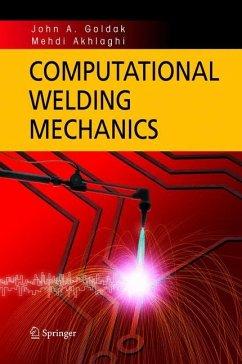 Computational Welding Mechanics - Goldak, John A.; Akhlaghi, Mehdi