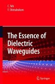 The Essence of Dielectric Waveguides