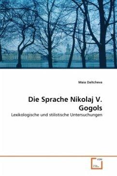 Die Sprache Nikolaj V. Gogols - Daltcheva, Maia