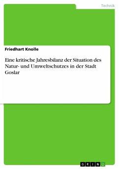 Eine kritische Jahresbilanz der Situation des Natur- und Umweltschutzes in der Stadt Goslar