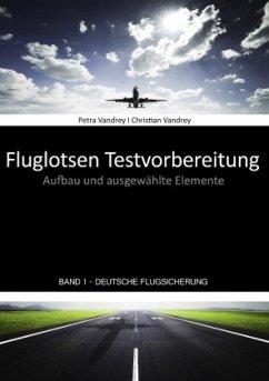 Fluglotsen Testvorbereitung; Band 1 Deutsche Fl...