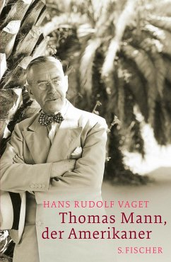Thomas Mann, der Amerikaner - Vaget, Hans R.