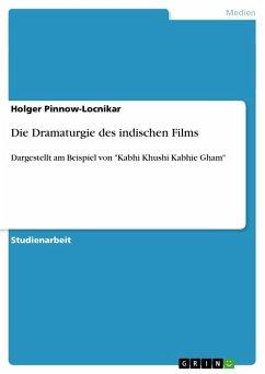 Die Dramaturgie des indischen Films - Pinnow-Locnikar, Holger