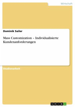 Mass Customization - Individualisierte Kundenanforderungen - Sailer, Dominik