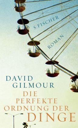 Die perfekte Ordnung der Dinge - Gilmour, David
