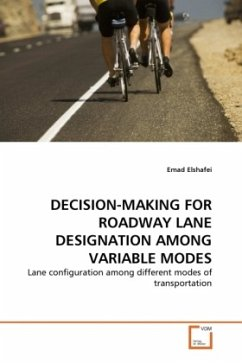 DECISION-MAKING FOR ROADWAY LANE DESIGNATION AMONG VARIABLE MODES - Elshafei, Emad