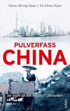 Pulverfass China - Häring-Kuan, Petra; Kuan, Yu-Chien