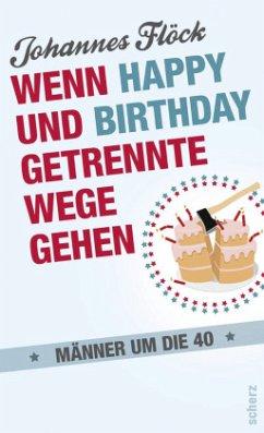 Wenn Happy und Birthday getrennte Wege gehen - Flöck, Johannes