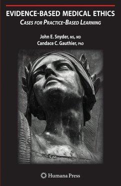 Evidence-Based Medical Ethics: - Snyder, John E.;Gauthier, Candace C.