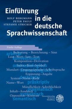 Einführung in die deutsche Sprachwissenschaft - Bergmann, Rolf; Pauly, Peter; Stricker, Stefanie