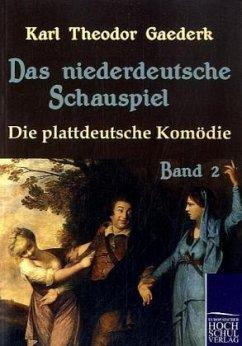 Das niederdeutsche Schauspiel - Gaederk, Karl Th.