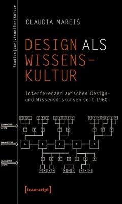 Design als Wissenskultur - Mareis, Claudia