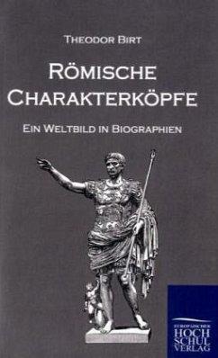 Römische Charakterköpfe - Birt, Theodor