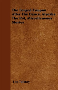 The Forged Coupon After The Dance, Alyosha The Pot, Miscellaneous Stories