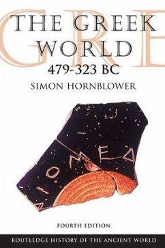The Greek World 479–323 BC - Hornblower, Simon (University of Oxford, UK.)