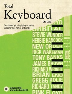 Total Keyboard Tutor: The Uitimate Guide to Playing, Recording and Performing with All Keyboards [With CD (Audio)] - Burrows, Terry