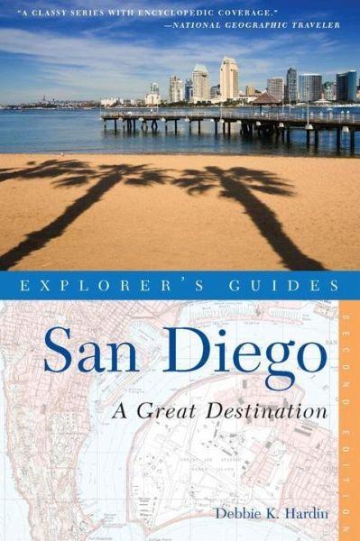 Explorer's Guide San Diego: A Great Destination - Hardin, Debbie K.