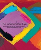 The Independent Eye: Contemporary British Art from the Collection of Samuel and Gabrielle Lurie [With CDROM]