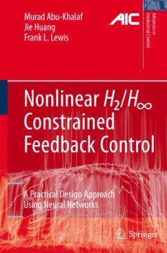 Nonlinear H2/H-Infinity Constrained Feedback Control - Abu-Khalaf, Murad; Huang, Jie; Lewis, Frank L.