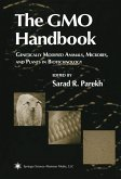 The Gmo Handbook: Genetically Modified Animals, Microbes, and Plants in Biotechnology