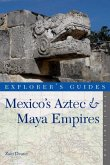 An Explorer's Guide Mexico's Aztec and Maya Empires