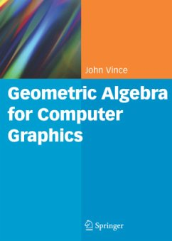 Geometric Algebra for Computer Graphics - Vince, John