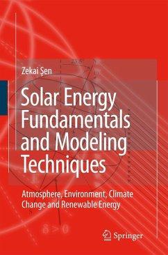 Solar Energy Fundamentals and Modeling Techniques: Atmosphere, Environment, Climate Change and Renewable Energy - Sen, Zekai
