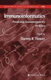 Immunoinformatics: Predicting Immunogenicity in Silico