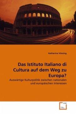 Das Istituto Italiano di Cultura auf dem Weg zu Europa?
