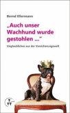 """""""Auch unser Wachhund wurde gestohlen..."""""""