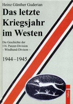 Das letzte Kriegsjahr im Westen - Guderian, Heinz G.