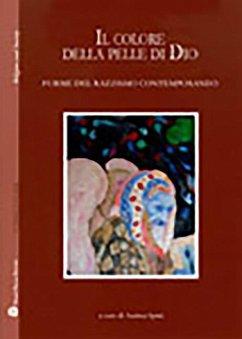 Il Colore Della Pelle Di Dio: Forme del Razzismo Contemporaneo - Herausgeber: Spini, Andrea