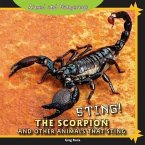Sting!: The Scorpion and Other Animals That Sting