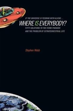 If the Universe Is Teeming with Aliens ... WHERE IS EVERYBODY? - Webb, Stephen