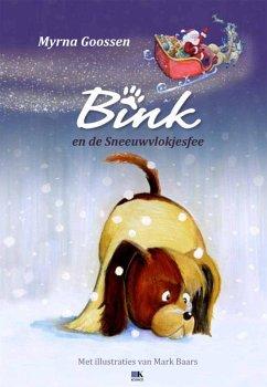 Bink en de sneeuwvlokjes / druk 1 - Goossen, Myrna Baars, Mark