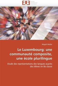 Le Luxembourg: Une Communauté Composite, Une École Plurilingue